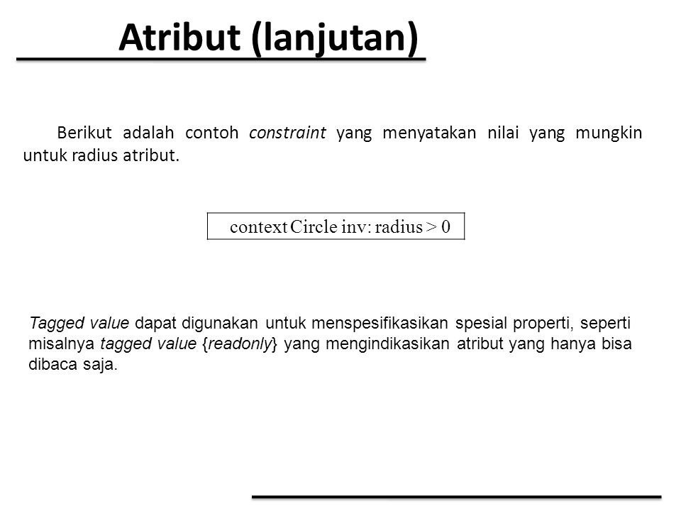 Atribut (lanjutan) context Circle inv: radius > 0