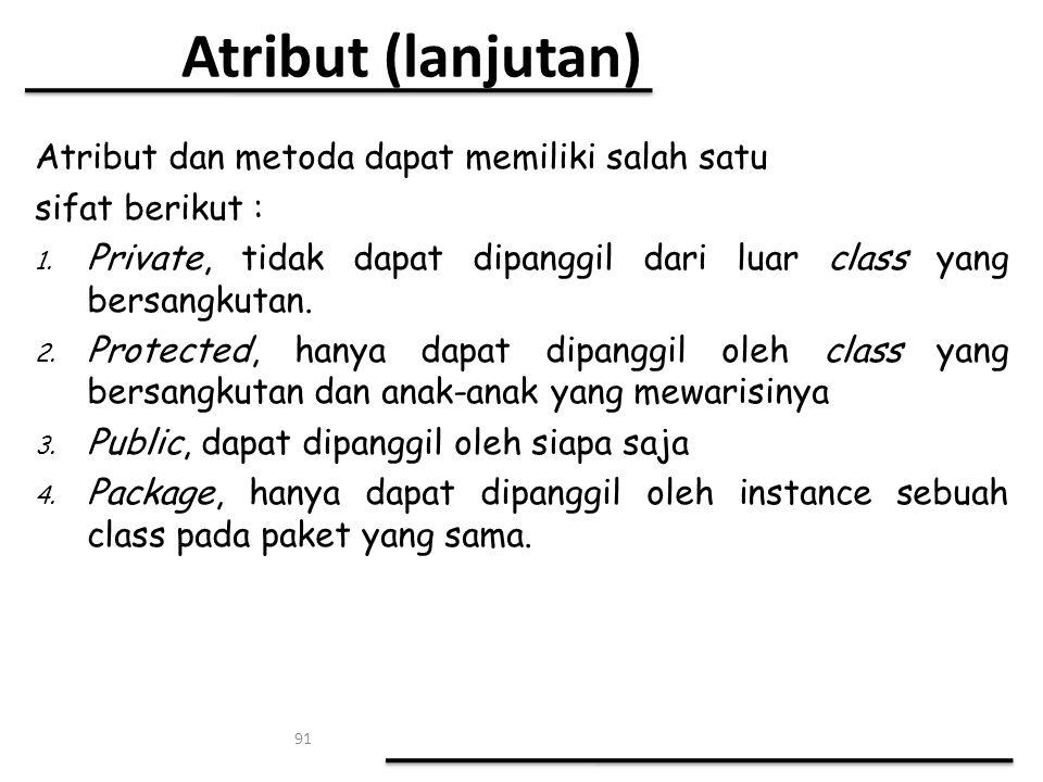 Atribut (lanjutan) Atribut dan metoda dapat memiliki salah satu