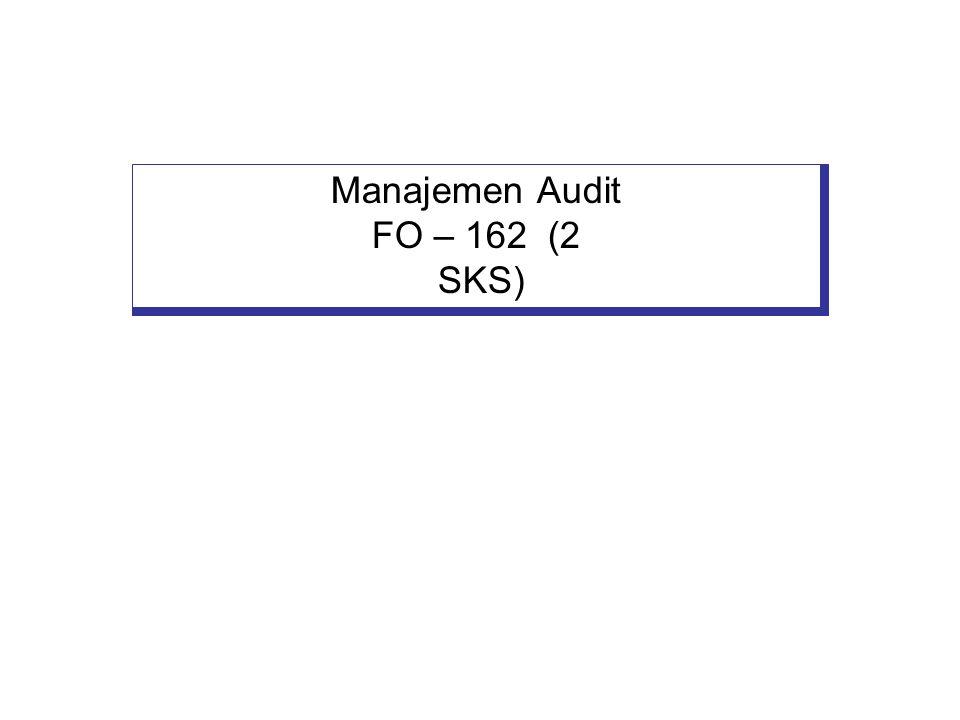 Manajemen Audit FO – 162 (2 SKS)