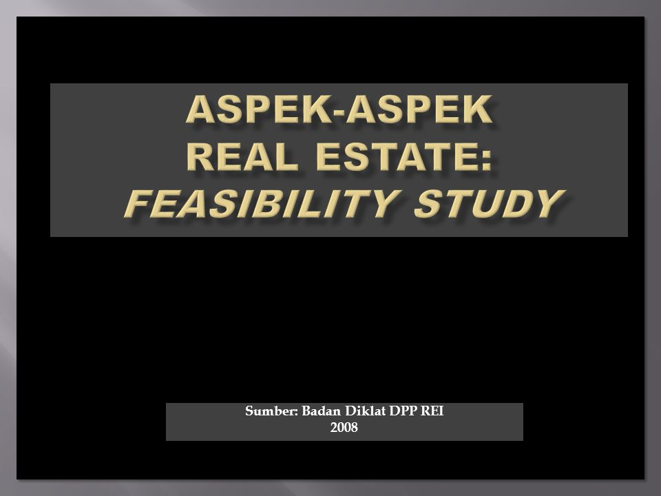 Aspek-aspek real estate: FEASIBILITY STUDY