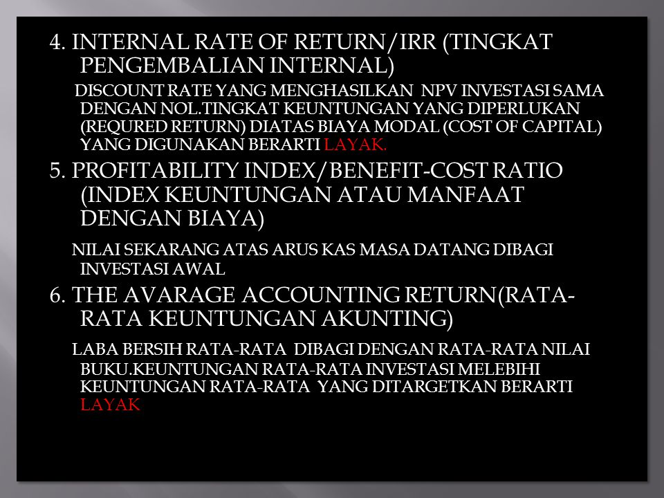 4. INTERNAL RATE OF RETURN/IRR (TINGKAT PENGEMBALIAN INTERNAL)