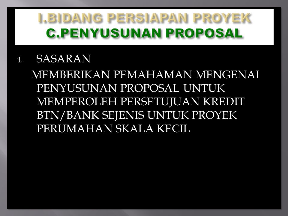 I.BIDANG PERSIAPAN PROYEK C.PENYUSUNAN PROPOSAL