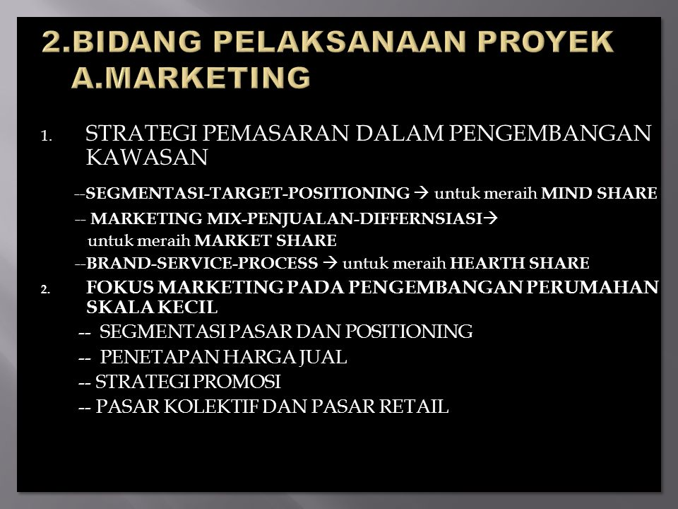 2.BIDANG PELAKSANAAN PROYEK A.MARKETING