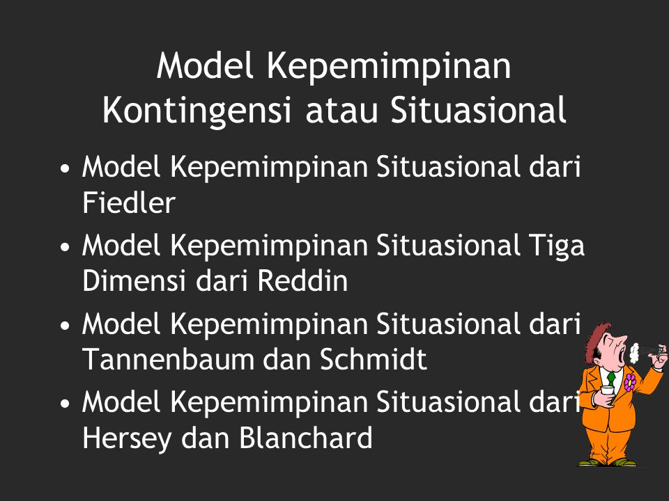 Model Kepemimpinan Kontingensi atau Situasional