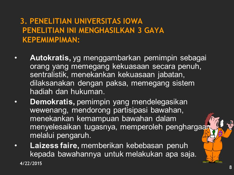 3. PENELITIAN UNIVERSITAS IOWA PENELITIAN INI MENGHASILKAN 3 GAYA KEPEMIMPIMAN: