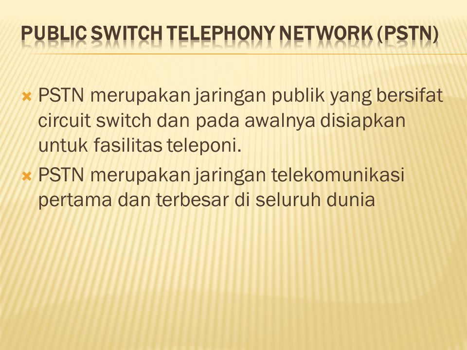 Public Switch Telephony Network (PSTN)