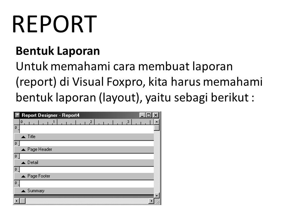 REPORT Bentuk Laporan.