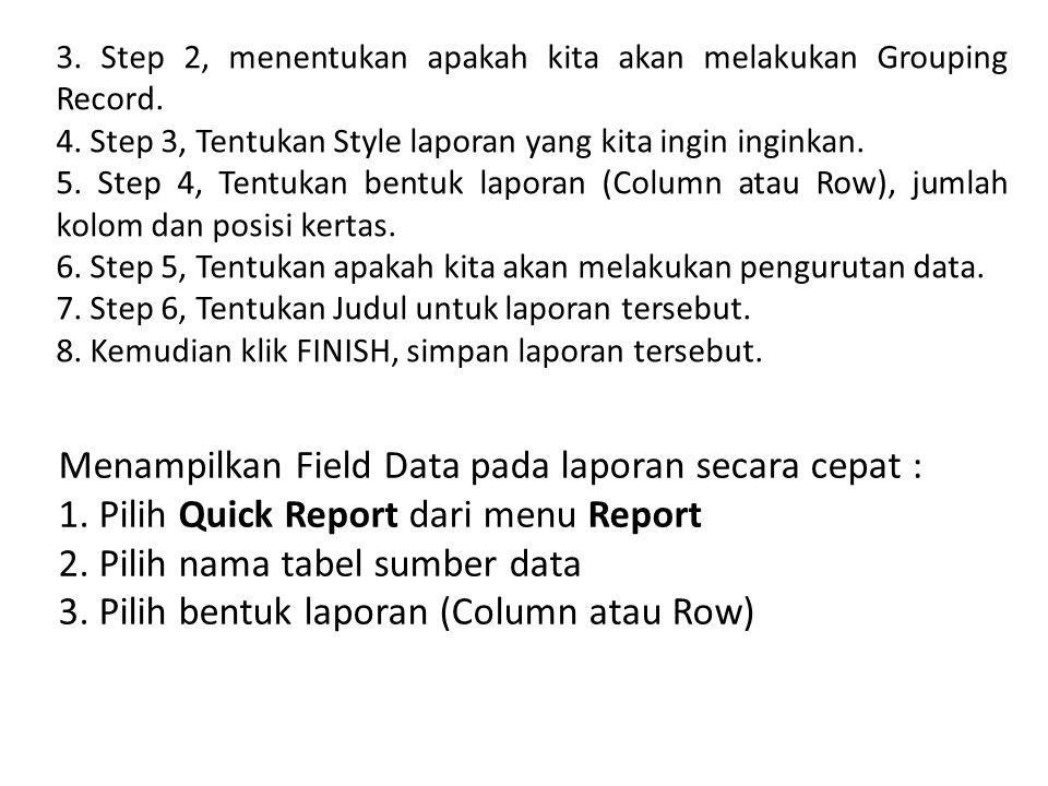 Menampilkan Field Data pada laporan secara cepat :