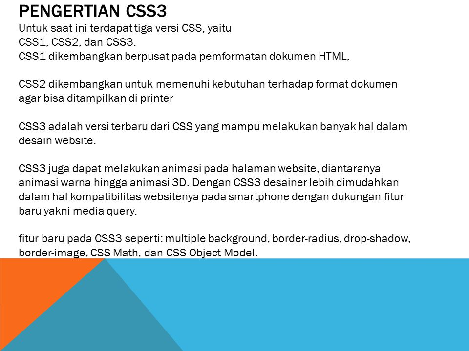Pengertian CSS3 Untuk saat ini terdapat tiga versi CSS, yaitu