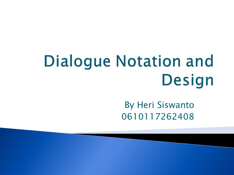 Dialogue Notation and Design