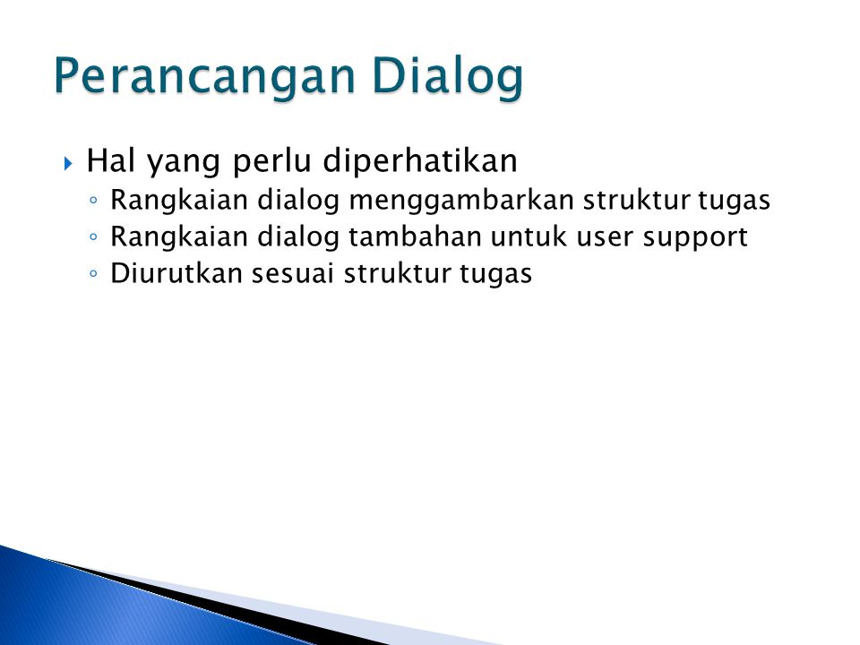 Perancangan Dialog Hal yang perlu diperhatikan