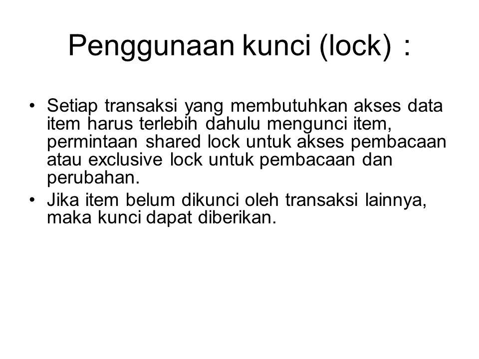 Penggunaan kunci (lock) :