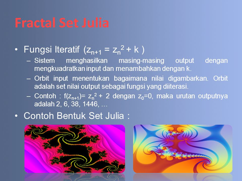 Fractal Set Julia Fungsi Iteratif (zn+1 = zn2 + k )