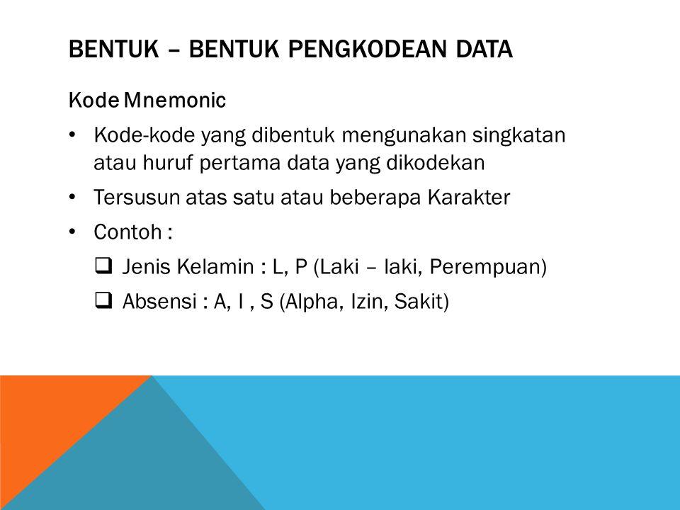 Bentuk – bentuk pengkodean data