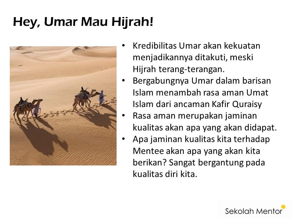 Hey, Umar Mau Hijrah! Kredibilitas Umar akan kekuatan menjadikannya ditakuti, meski Hijrah terang-terangan.