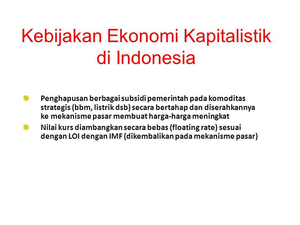 Kebijakan Ekonomi Kapitalistik di Indonesia