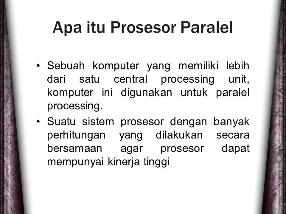 Apa itu Prosesor Paralel