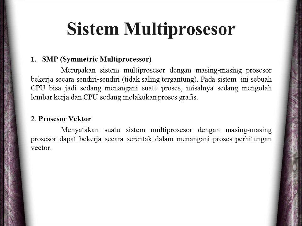 Sistem Multiprosesor SMP (Symmetric Multiprocessor)