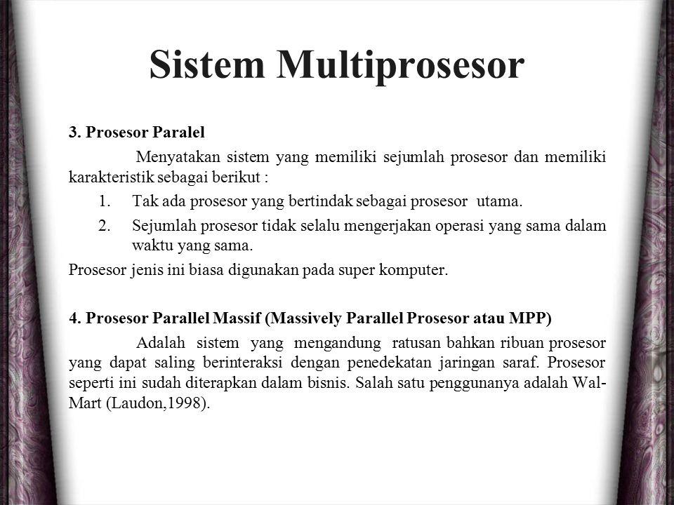 Sistem Multiprosesor 3. Prosesor Paralel