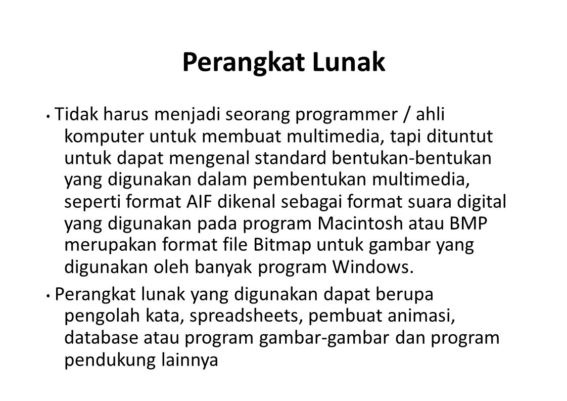 Perangkat Lunak • Tidak harus menjadi seorang programmer / ahli.