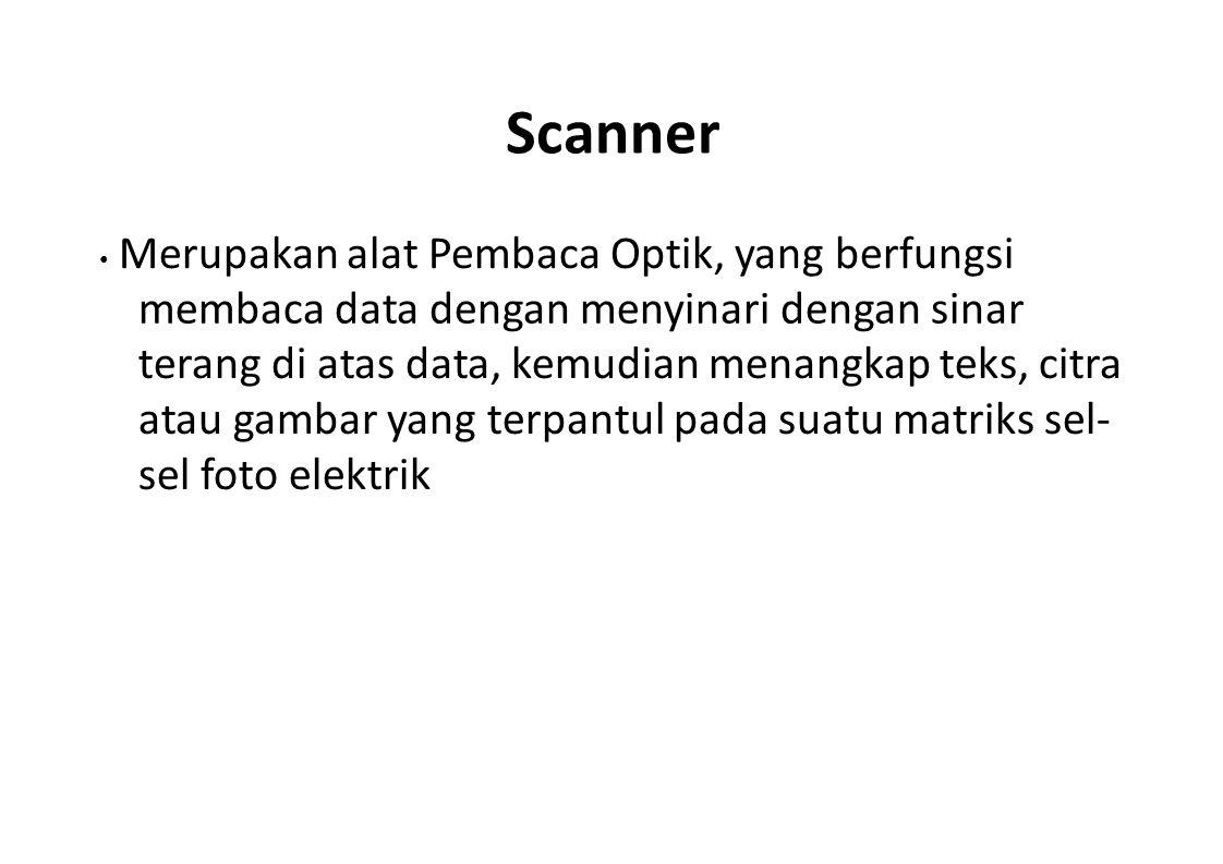 Scanner membaca data dengan menyinari dengan sinar