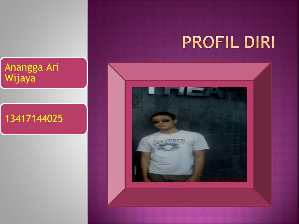 Profil diri Anangga Ari Wijaya 13417144025