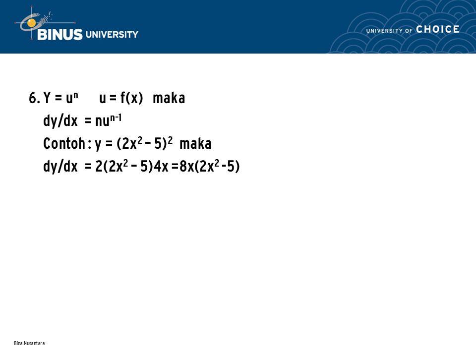 6. Y = un u = f(x) maka dy/dx = nun-1 Contoh : y = (2x2 – 5)2 maka