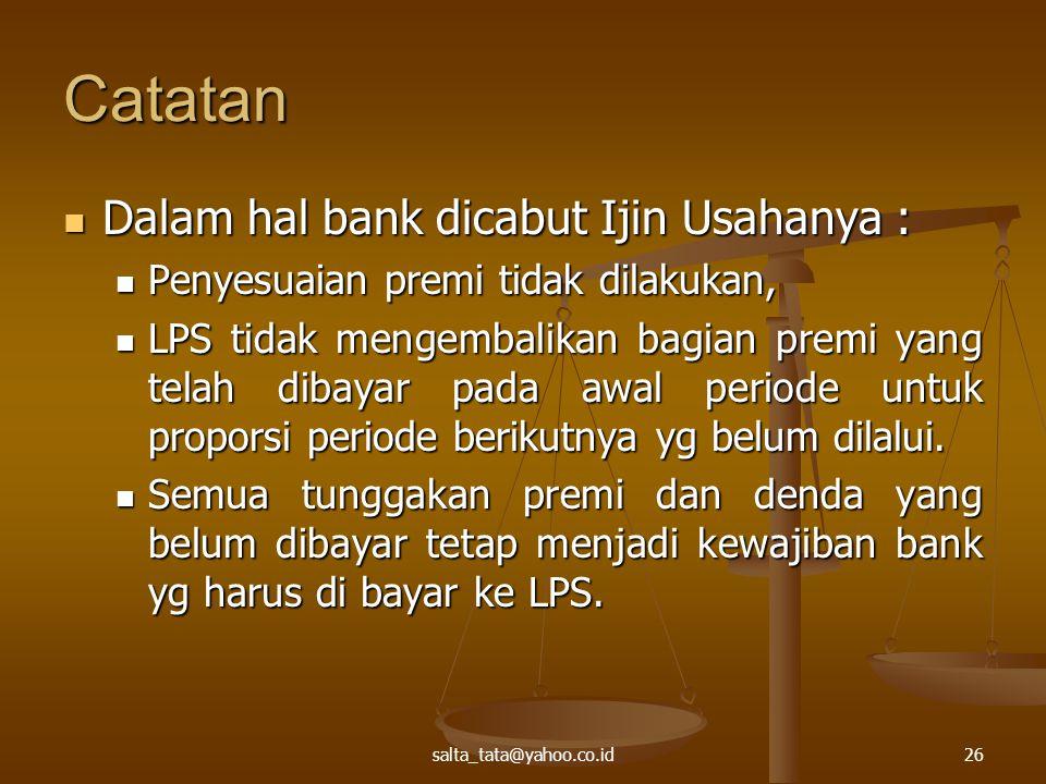 Catatan Dalam hal bank dicabut Ijin Usahanya :