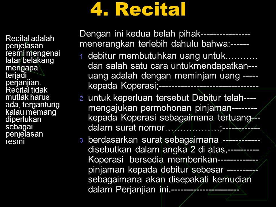 4. Recital Dengan ini kedua belah pihak---------------- menerangkan terlebih dahulu bahwa:------