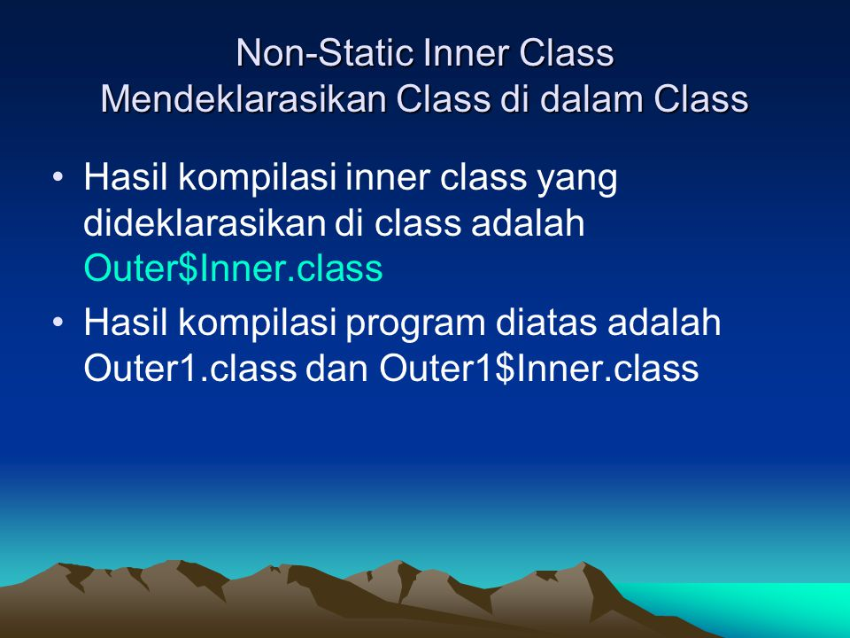 Non-Static Inner Class Mendeklarasikan Class di dalam Class