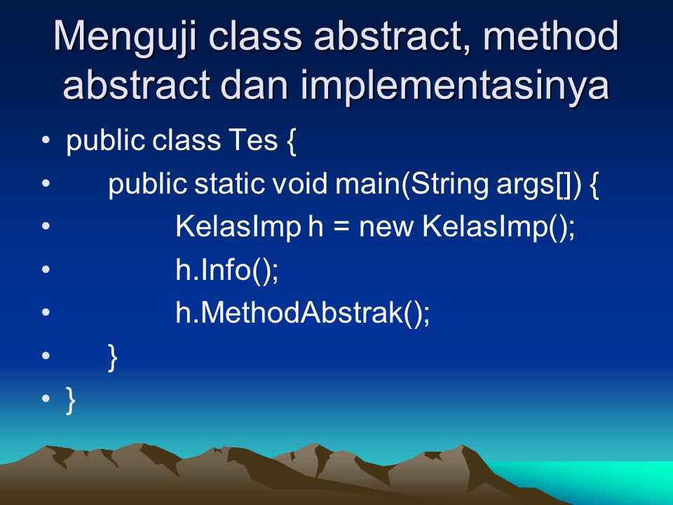 Menguji class abstract, method abstract dan implementasinya