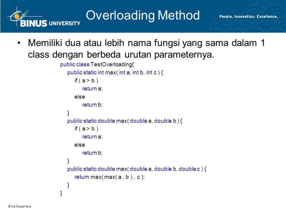 Overloading Method Memiliki dua atau lebih nama fungsi yang sama dalam 1 class dengan berbeda urutan parameternya.