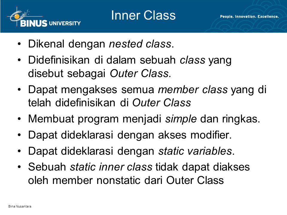 Inner Class Dikenal dengan nested class.