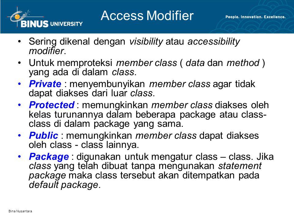 Access Modifier Sering dikenal dengan visibility atau accessibility modifier.