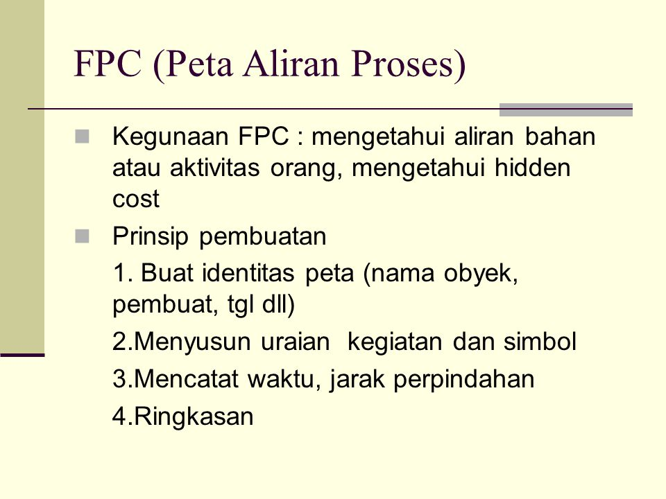 FPC (Peta Aliran Proses)