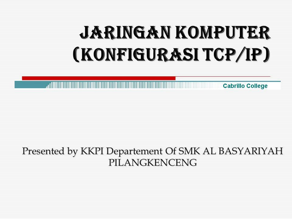 JARINGAN KOMPUTER (KONFIGURASI TCP/IP)
