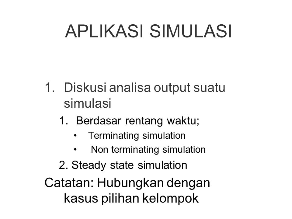 APLIKASI SIMULASI Diskusi analisa output suatu simulasi