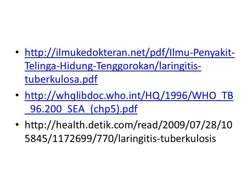 http://ilmukedokteran.net/pdf/Ilmu-Penyakit-Telinga-Hidung-Tenggorokan/laringitis-tuberkulosa.pdf
