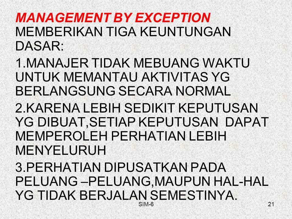 MANAGEMENT BY EXCEPTION MEMBERIKAN TIGA KEUNTUNGAN DASAR: