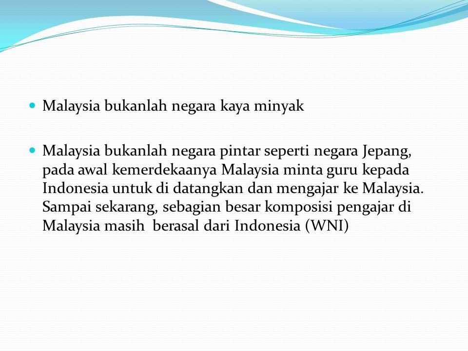 Malaysia bukanlah negara kaya minyak