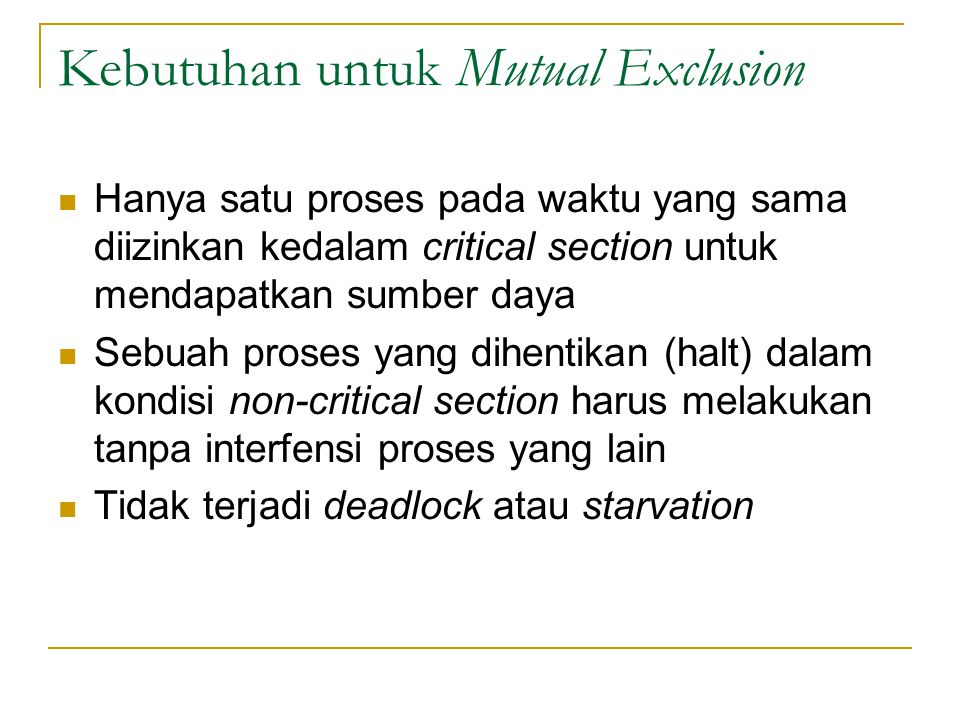 Kebutuhan untuk Mutual Exclusion