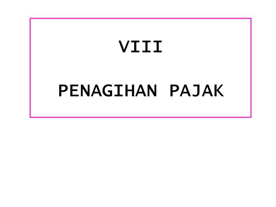 VIII PENAGIHAN PAJAK