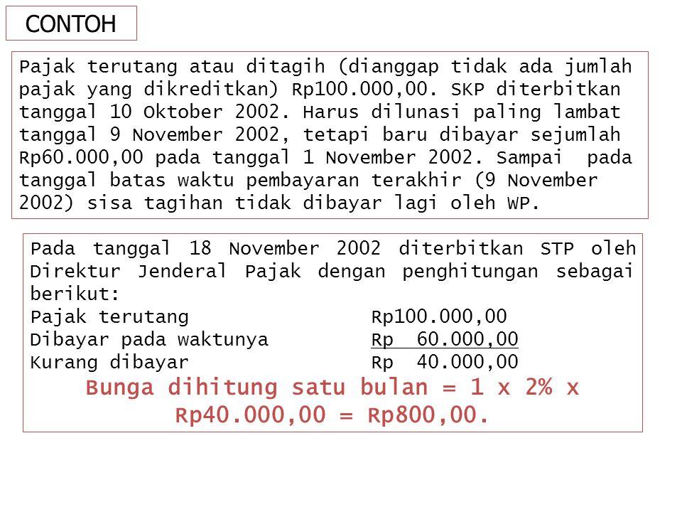 Bunga dihitung satu bulan = 1 x 2% x Rp40.000,00 = Rp800,00.
