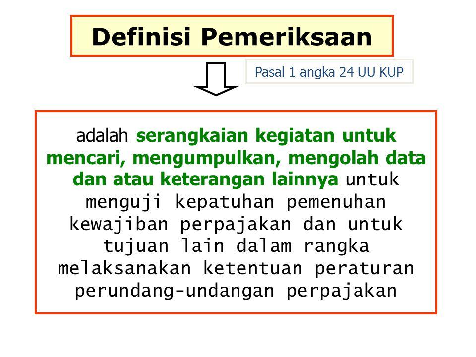 Definisi Pemeriksaan Pasal 1 angka 24 UU KUP.