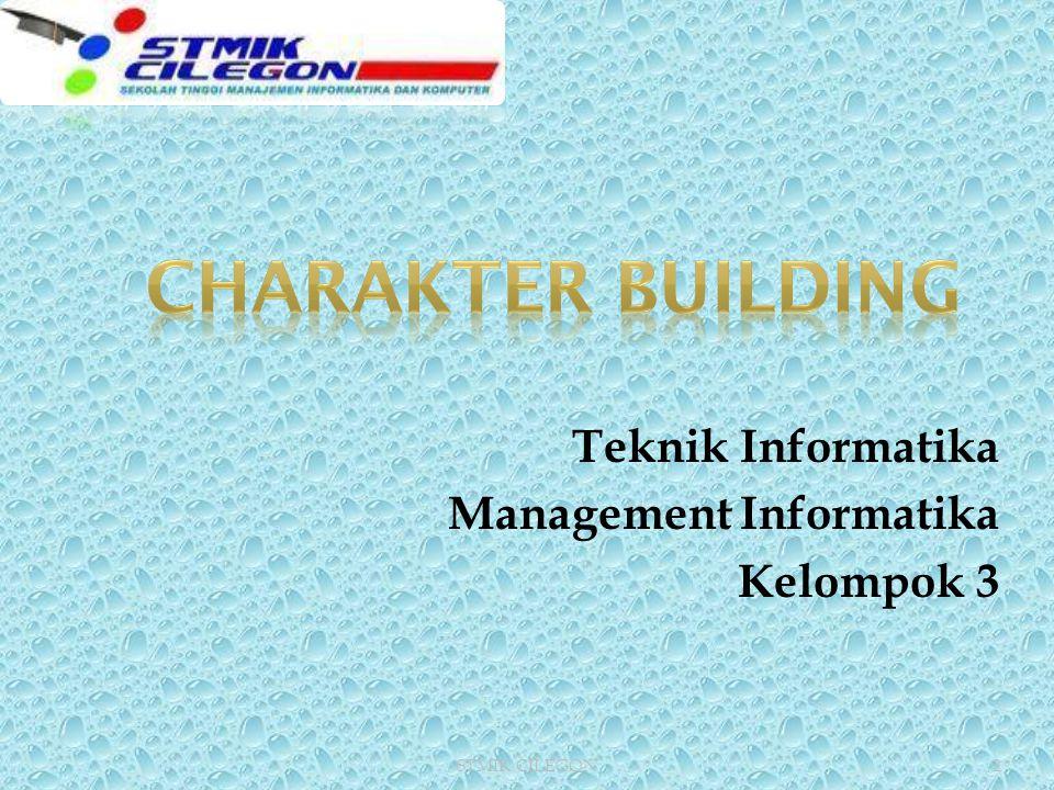 CHARAKTER BUILDING Teknik Informatika Management Informatika