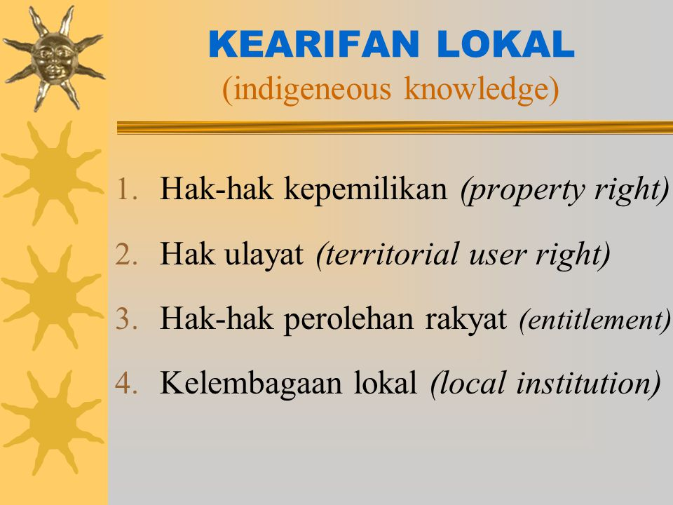 KEARIFAN LOKAL (indigeneous knowledge)