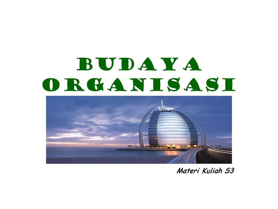 Budaya Organisasi Materi Kuliah S3