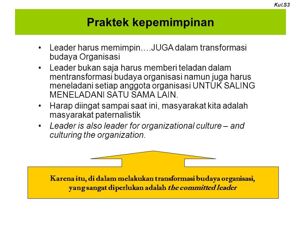 Karena itu, di dalam melakukan transformasi budaya organisasi,