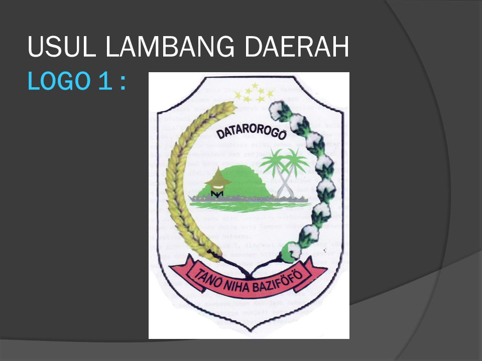 USUL LAMBANG DAERAH LOGO 1 :