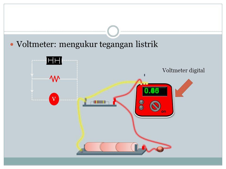 Voltmeter: mengukur tegangan listrik